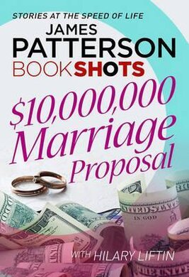 $10,000,000 Marriage Proposal : BookShots - фото книги