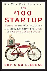 $100 Startup. Reinvent the Way You Make a Living, Do What You Love, and Create a New Future - фото обкладинки книги