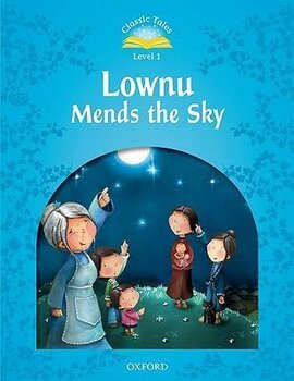 """""""Classic Tales 2nd Edition 1: Lownu Mends the Sky"""" - фото книги"""