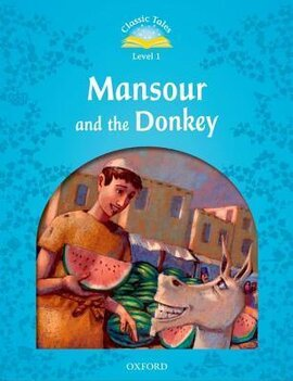 """""""Classic Tales 2nd Edition 1: Mansour and the Donkey"""" - фото книги"""