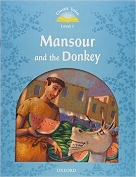 """""""Classic Tales 2nd Edition 1: Mansour and the Donkey with MultiROM"""" - фото книги"""