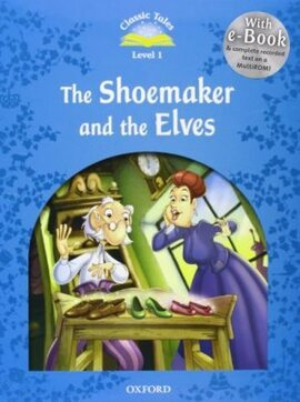"""""""Classic Tales 2nd Edition 1: Shoemaker and the Elves with MultiRO"""" - фото книги"""