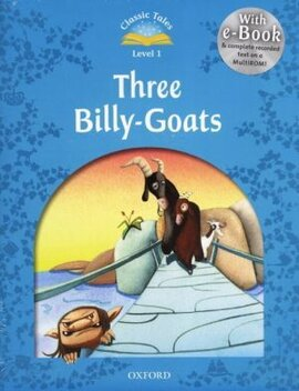 """""""Classic Tales 2nd Edition 1: Three Billy-Goats with MultiROM"""" - фото книги"""