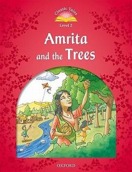 """""""Classic Tales 2nd Edition 2: Amrita and the Trees"""" - фото книги"""