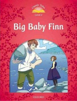 """Classic Tales 2nd Edition 2: Big Baby Finn"" - фото книги"
