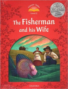 """Classic Tales 2nd Edition 2: Fisherman and his Wife with MultiROM"" - фото книги"