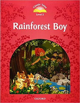 """Classic Tales 2nd Edition 2: Rainforest Boy"" - фото книги"