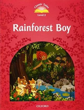 """Classic Tales 2nd Edition 2: Rainforest Boy with MultiROM"" - фото книги"