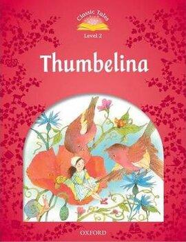 """""""Classic Tales 2nd Edition 2: Thumbelina"""" - фото книги"""
