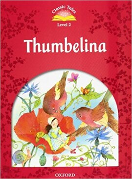"""Classic Tales 2nd Edition 2: Thumbelina with MultiROM"" - фото книги"