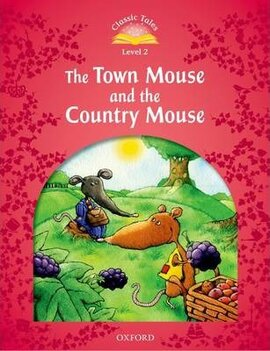 """""""Classic Tales 2nd Edition 2: Town Mouse and the Country Mouse"""" - фото книги"""