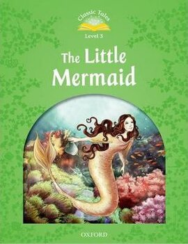 """Classic Tales 2nd Edition 3: The Little Mermaid"" - фото книги"