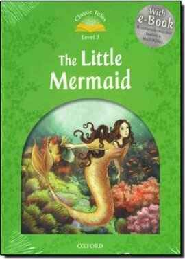 """""""Classic Tales 2nd Edition 3: The Little Mermaid with MultiROM"""" - фото книги"""