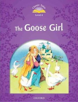 """""""Classic Tales 2nd Edition 4: Goose Girl"""" - фото книги"""