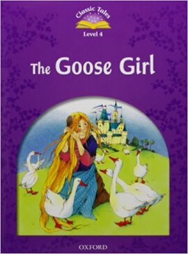 """""""Classic Tales 2nd Edition 4: Goose Girl with MultiROM"""" - фото книги"""