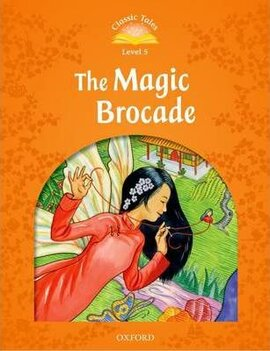 """Classic Tales 2nd Edition 5: The Magic Brocade"" - фото книги"