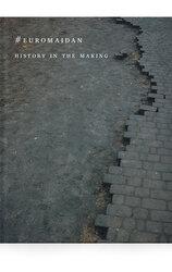 #EUROMAIDAN — History in the Making - фото обкладинки книги