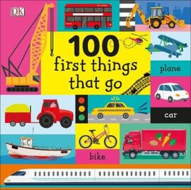 100 First Things That Go - фото книги