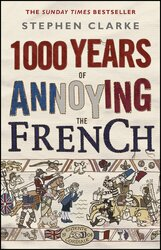 Книга 1000 Years of Annoying the French