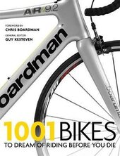 1001 Bikes : To Dream of Riding Before You Die - фото обкладинки книги