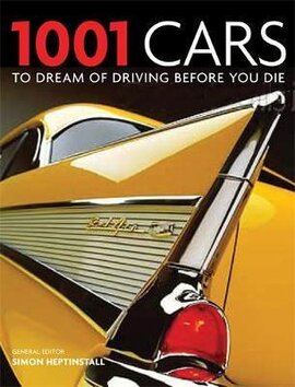 Книга 1001 Cars To Dream of Driving Before You Die
