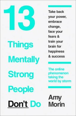 13 Things Mentally Strong People Dont Do - фото книги