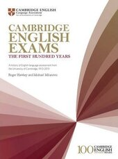 Cambridge English Exams - The First Hundred Years: A History of English Language Assessment from the University of Cambridge, 1913-2013 - фото обкладинки книги