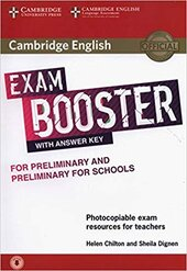 Cambridge English Exam Booster for Preliminary and Preliminary for Schools with Answer Key with Audio: Photocopiable Exam Resources for Teachers - фото обкладинки книги