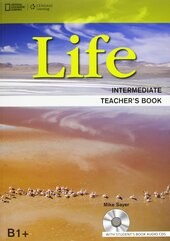 National Geographic Learn Cengage Learning Life Intermediate Teacher's Book B1+ Mike Sayer  with Student's Book Audio CD's - фото обкладинки книги