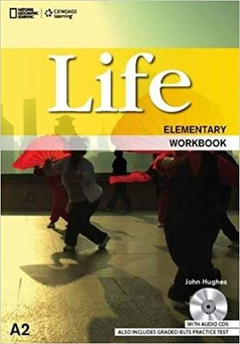 National Geographic Learn Cengage Learning Life Elementary Workbook A2 John Hughes with Audio CD's also includes Graded IELTS Practice Test - фото книги