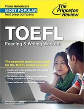 TOEFL Reading & Writing Workout: The Essential Practice You Need for the TOEFL Scores You Want (College Test Preparation) - фото обкладинки книги