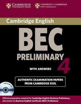 BEC Practice Tests: Cambridge BEC 4 Preliminary Self-study Pack (Student's Book with answers and Audio CD): Examination Papers from University of Cambridge ESOL Examinations - фото книги