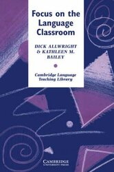 Cambridge Language Teaching Library: Focus on the Language Classroom: An Introduction to Classroom Research for Language Teachers - фото обкладинки книги