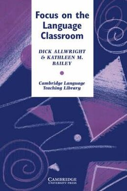 Cambridge Language Teaching Library: Focus on the Language Classroom: An Introduction to Classroom Research for Language Teachers - фото книги
