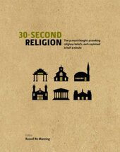 30 Second Religion : The 50 Most Thought-Provoking Religious Beliefs, Each Explained in Half a Minute - фото обкладинки книги