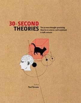 30-Second Theories: The 50 Most Thought-provoking Theories in Science - фото книги