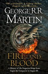 Fire and Blood : A History of the Targaryen Kings from Aegon the Conqueror to Aegon III as scribed by Archmaester Gyldayn - фото обкладинки книги