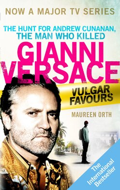 Vulgar Favours : The book behind the Emmy Award winning American Crime Story' about the man who murdered Gianni Versace - фото книги