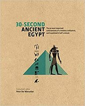 30-Second Ancient Egypt : The 50 Most Important Achievements of a Timeless Civilization, Each Explained in Half a Minute - фото обкладинки книги