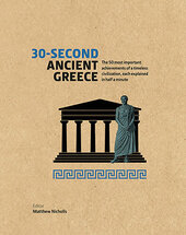 30-Second Ancient Greece : The 50 most important achievements of a timeless civilization, each explained in half a minute - фото обкладинки книги