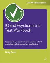 IQ and Psychometric Test Workbook : Essential Preparation for Verbal Numerical and Spatial Aptitude Tests and Personality Tests - фото обкладинки книги