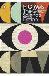 The Great Science Fiction: The Time Machine, The Island of Doctor Moreau, The Invisible Man, The War of the Worlds, Short Stories - фото обкладинки книги