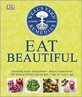 Neal's Yard Remedies Eat Beautiful : Cleansing detox programme * Beauty superfoods* 100 Beauty-enhancing recipes* Tips for every age - фото обкладинки книги