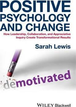 Positive Psychology and Change : How Leadership, Collaboration, and Appreciative Inquiry Create Transformational Results - фото книги