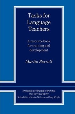 Cambridge Teacher Training and Development: Tasks for Language Teachers: A Resource Book for Training and Development - фото книги