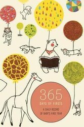 365 Days Of Firsts. A Daily Record of Baby's First Year - фото обкладинки книги