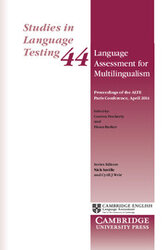 Studies in Language Testing: Language Assessment for Multilingualism Paperback: Proceedings of the ALTE Paris Conference, April 2014 Series Number 44 - фото обкладинки книги