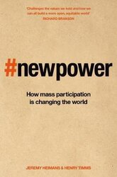 New Power : Why outsiders are winning, institutions are failing, and how the rest of us can keep up in the age of mass participation - фото обкладинки книги