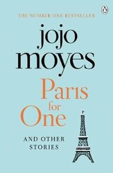 Paris for One and Other Stories : Discover the author of Me Before You, the love story that captured a million hearts - фото обкладинки книги
