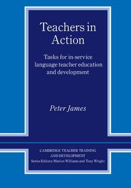Cambridge Teacher Training and Development: Teachers in Action: Tasks for In-Service Language Teacher Education and Development - фото книги
